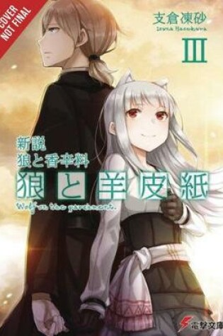 Cover of Wolf & Parchment: New Theory Spice & Wolf, Vol. 3 (light novel)