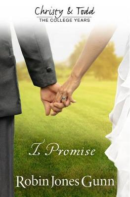 Cover of I Promise Christy & Todd: College Years Book 3
