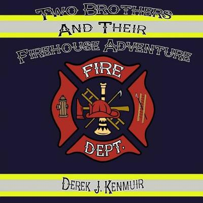Cover of Two Brothers and Their Firehouse Adventure