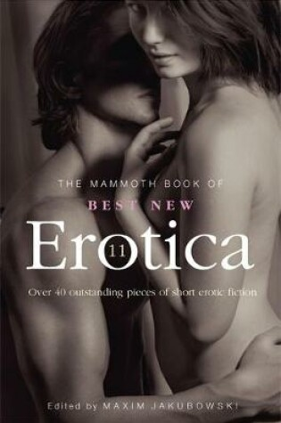 Cover of The Mammoth Book of Best New Erotica 11