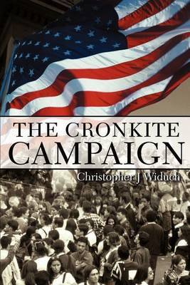 Cover of The Cronkite Campaign