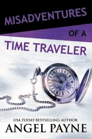 Cover of Misadventures of a Time Traveler