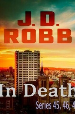 Cover of In Death Series: 45, 46, 47