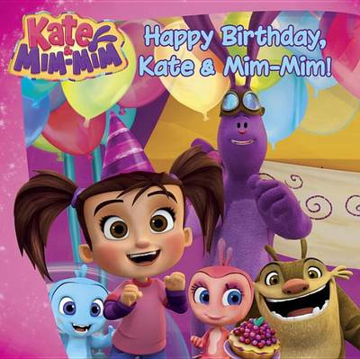 Cover of Happy Birthday, Kate and Mim-Mim!