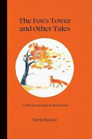 Cover of The Fox's Tower and Other Tales