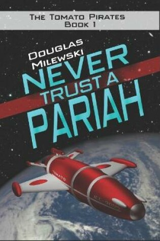 Cover of Never Trust a Pariah