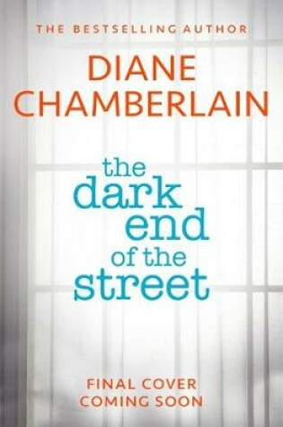 Cover of The Dark End of the Street: The latest new gripping page-turner from the bestselling author