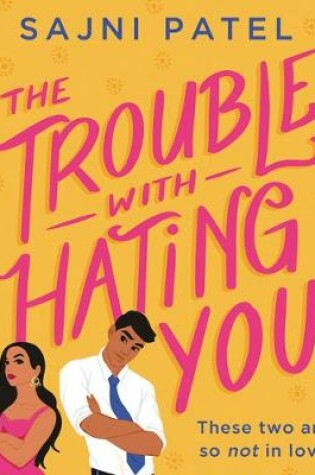 Cover of The Trouble with Hating You