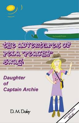 """Cover of The Adventures of Pela """"Peachy"""" Swag"""