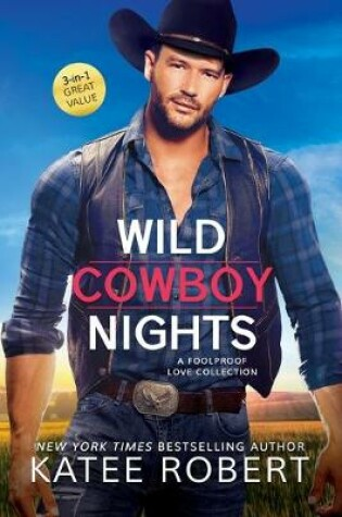 Cover of Wild Cowboy Nights: A Foolproof Love Collection