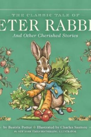 Cover of The Classic Tale of Peter Rabbit Classic Heirloom Edition