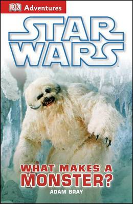 Cover of Star Wars: What Makes a Monster?