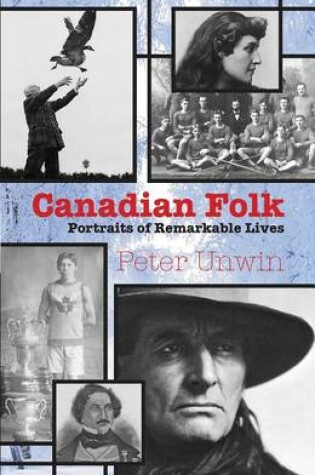 Cover of Canadian Folk: Portraits of Remarkable Lives
