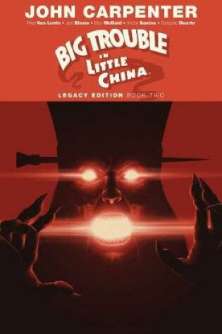 Cover of Big Trouble in Little China Legacy Edition Book Two