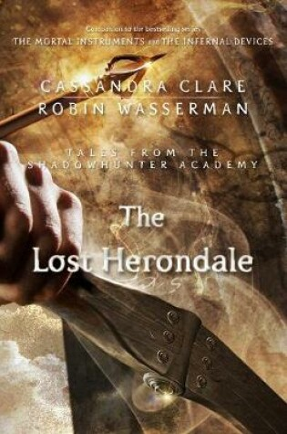 Cover of The Lost Herondale (Tales from the Shadowhunter Academy 2)