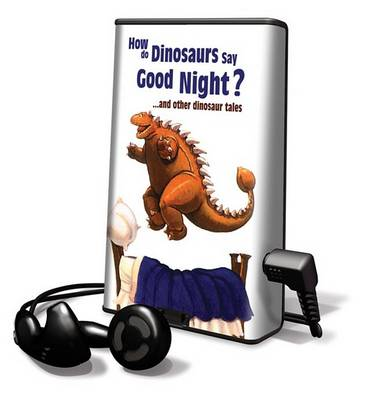 Cover of How Do Dinosaurs Say Good Night?... and Other Dinosaur Tales