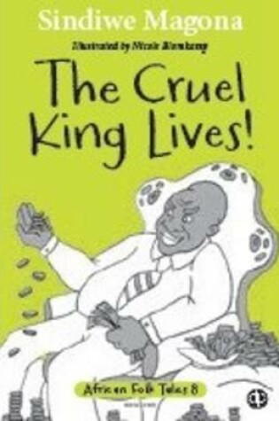 Cover of The cruel king lives