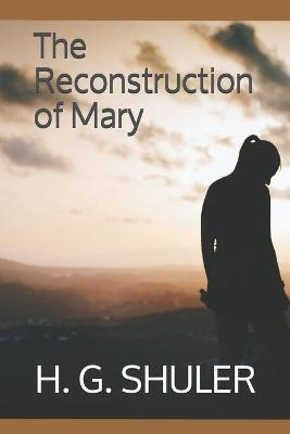 Cover of The Reconstruction of Mary