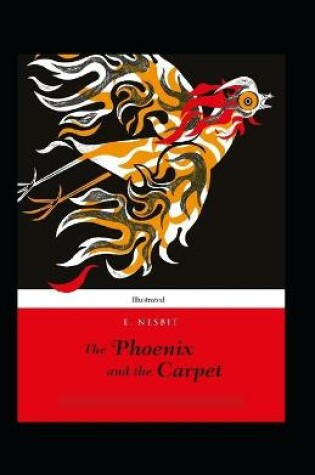 Cover of The Phoenix and the Carpet (Illustrated)