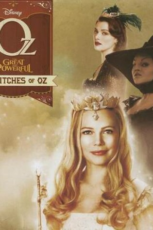 Cover of Oz the Great and Powerful the Witches of Oz