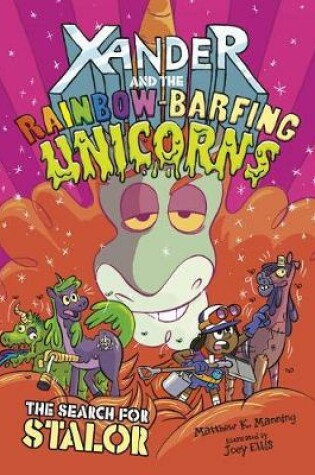 Cover of Search for Stalor (Xander and the Rainbow-Barfing Unicorns)