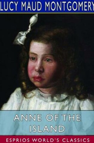 Cover of Anne of the Island (Esprios Classics)