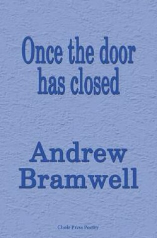 Cover of Once the door has closed