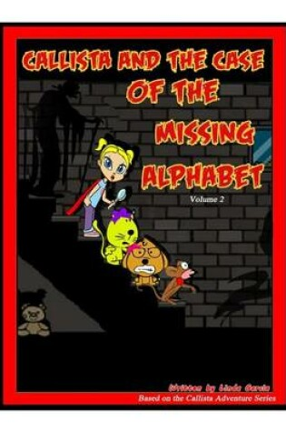 Cover of Callista and the Case of the Missing Alphabet