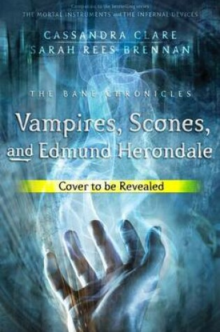 Cover of Vampires, Scones, and Edmund Herondale