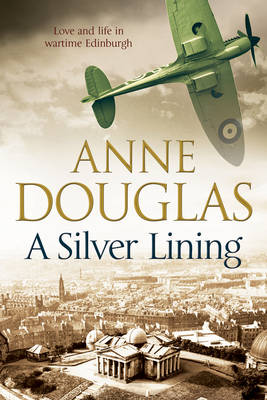 Cover of A Silver Lining: A Classic Romance Set in Edinburgh During the Second World War