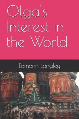 Cover of Olga's Interest in the World