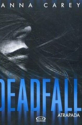 Cover of Deadfall. Atrapada
