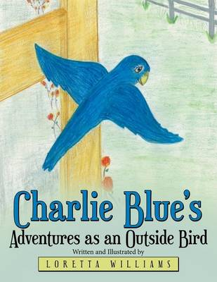 Cover of Charlie Blue's Adventures as an Outside Bird