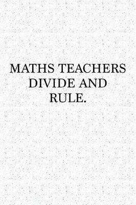 Cover of Maths Teachers Divide and Rule
