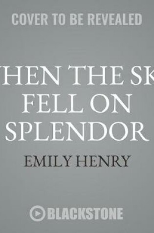 When the Sky Fell on Splendor