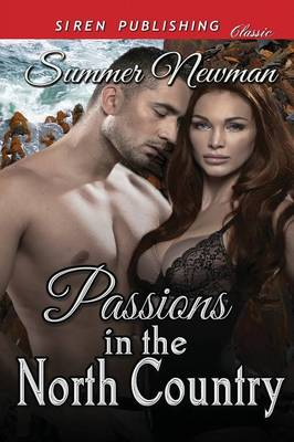 Cover of Passions in the North Country (Siren Publishing Classic)