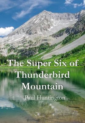 Cover of The Super Six of Thunderbird Mountain