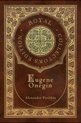 Cover of Eugene Onegin (Royal Collector's Edition) (Annotated) (Case Laminate Hardcover with Jacket)