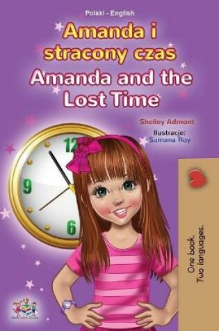 Cover of Amanda and the Lost Time (Polish English Bilingual Children's Book)