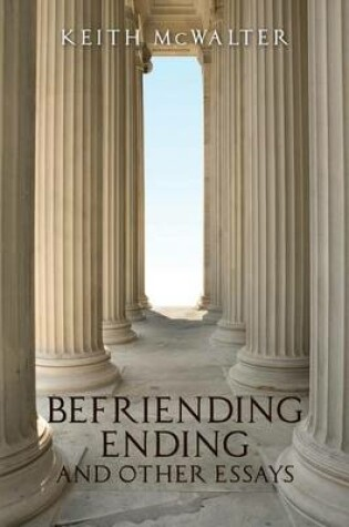 Cover of Befriending Ending and other essays