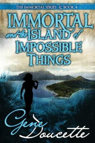 Cover of Immortal and the Island of Impossible Things