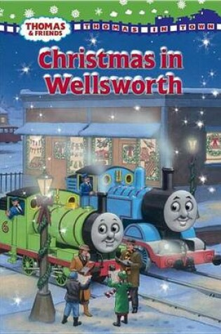 Cover of Christmas in Wellsworth (Thomas & Friends)