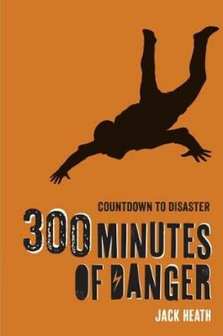 Cover of 300 Minutes of Danger