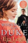 Book cover for Would I Lie to the Duke