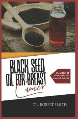 Cover of Black Seed Oil for Breast Cancer