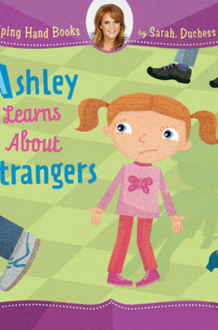 Cover of Ashley Learns About Strangers