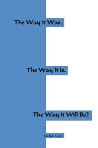 Cover of The Way It Was. the Way It Is. the Way It Will Be?