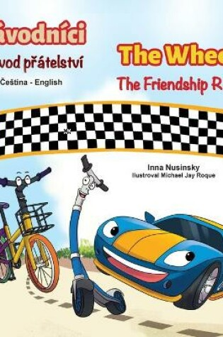 Cover of The Wheels The Friendship Race (Czech English Bilingual Children's Book)