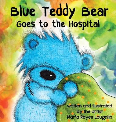 Cover of Blue Teddy Bear Goes to the Hospital