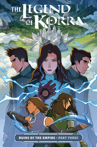 Cover of The Legend Of Korra: Ruins Of The Empire Part 3